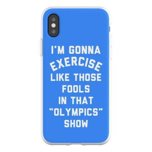 I'm Going To Exercise Like Those Fools Phone Flexi-Case