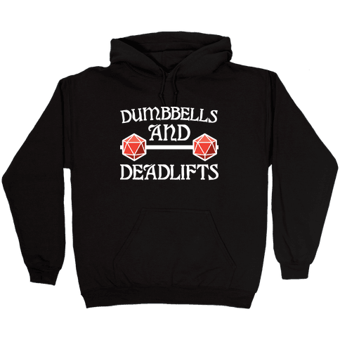 Dumbbells and Deadlifts (DnD Parody) Hooded Sweatshirt