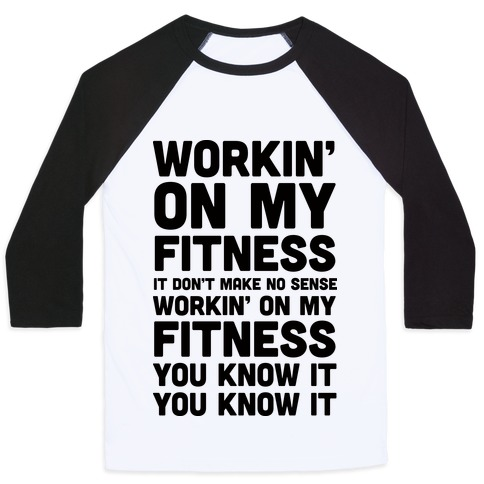 Workin' On My Fitness Finesse Parody Baseball Tee