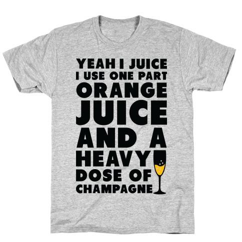 Yeah I Juice T-Shirt