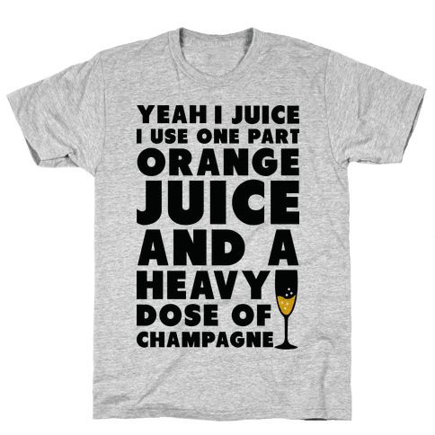 Yeah I Juice Mens T-Shirt
