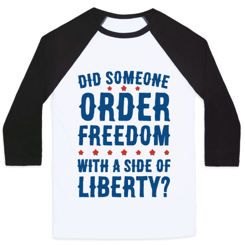 Did Someone Order Freedom Baseball Tee