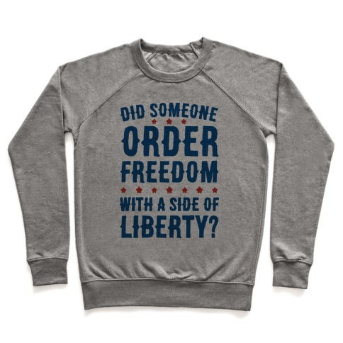 Did Someone Order Freedom Pullover