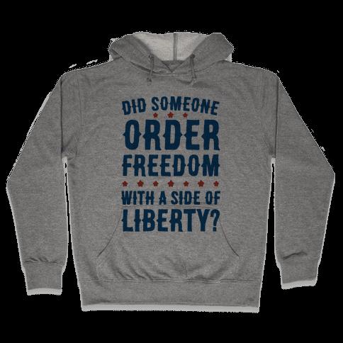 Did Someone Order Freedom Hooded Sweatshirt