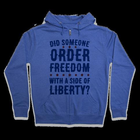 Did Someone Order Freedom Zip Hoodie
