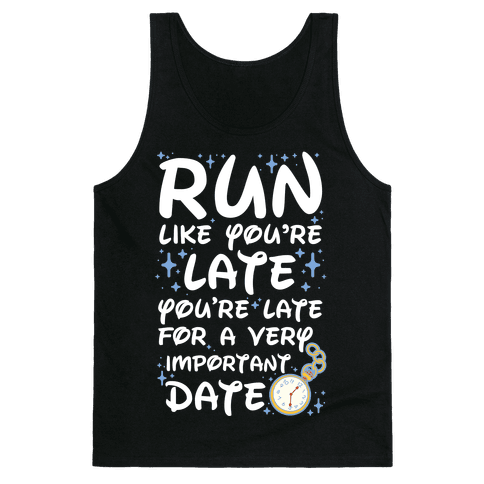 Run like You're Late for a Very Important Date Tank Top