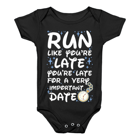 Run like You're Late for a Very Important Date Baby Onesy