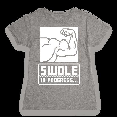 Swole In Progress Womens T-Shirt