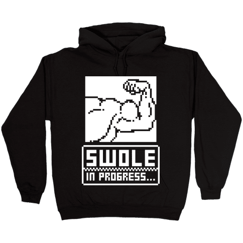 Swole In Progress Hooded Sweatshirt