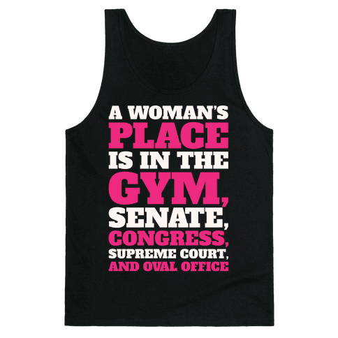 A Woman's Place Is In The Gym Senate Congress Supreme Court and Oval Office White Print Tank Top