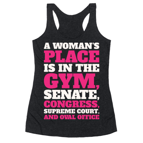 A Woman's Place Is In The Gym Senate Congress Supreme Court and Oval Office White Print Racerback Tank Top