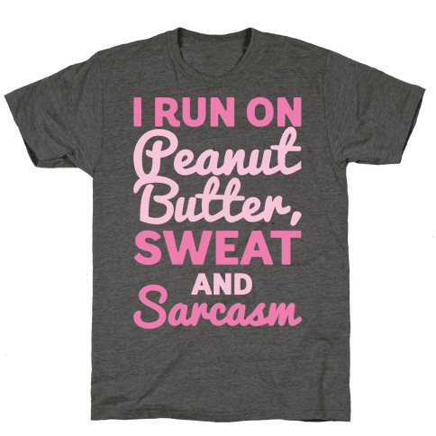 I Run On Peanut Butter Sweat and Sarcasm White Print