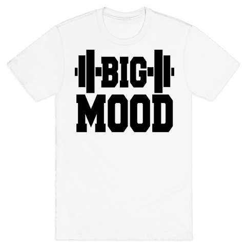 Big Mood Weights Mens/Unisex T-Shirt
