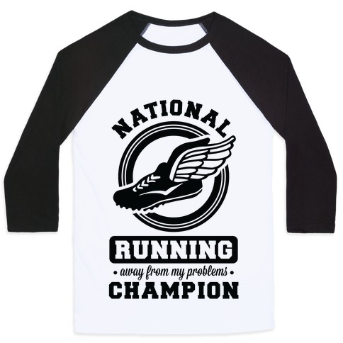 National Running Away From My Problems Champion Baseball Tee