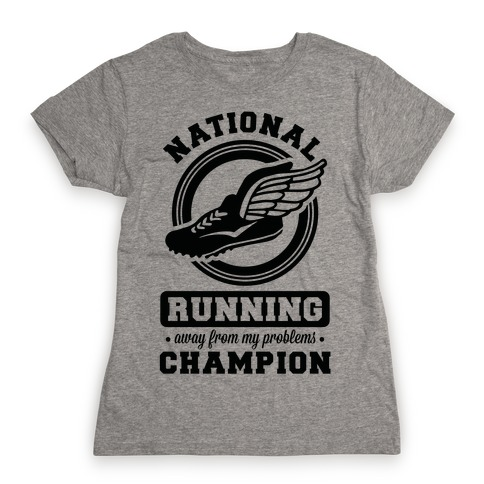 National Running Away From My Problems Champion Womens T-Shirt