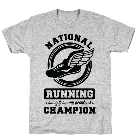 National Running Away From My Problems Champion T-Shirt