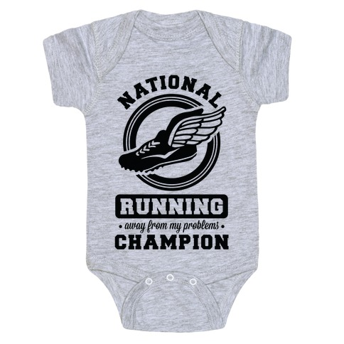 National Running Away From My Problems Champion Baby Onesy