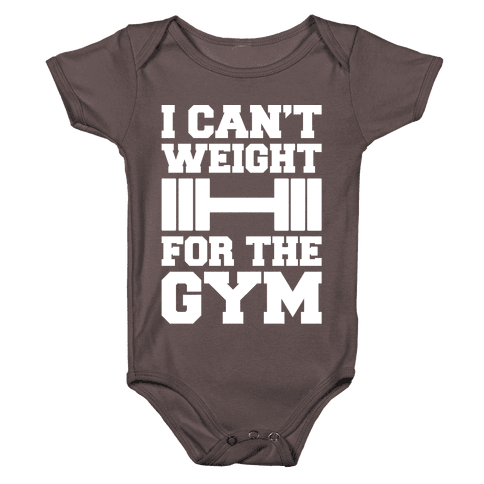 I Can't Weight For The Gym White Print Baby One-Piece