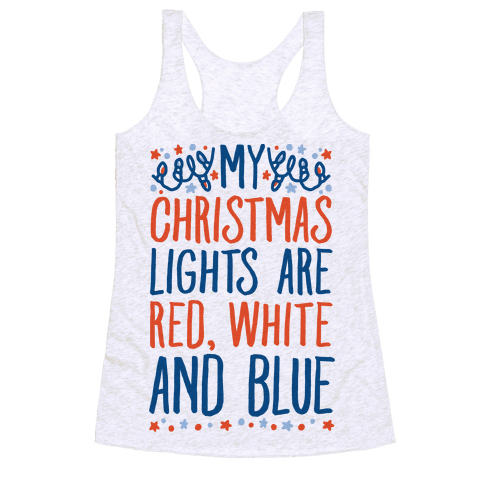 My Christmas Lights Are Red White And Blue Racerback Tank Top