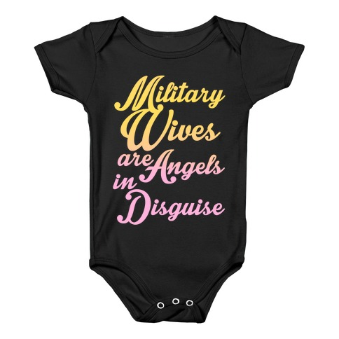 Military Wives Are Angels In Disguise Baby Onesy
