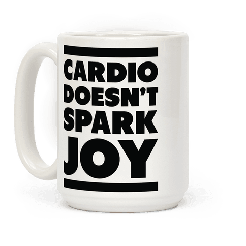 Cardio Doesn't Spark Joy Coffee Mug