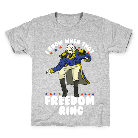 I Know When That Freedom Ring Kids T-Shirt