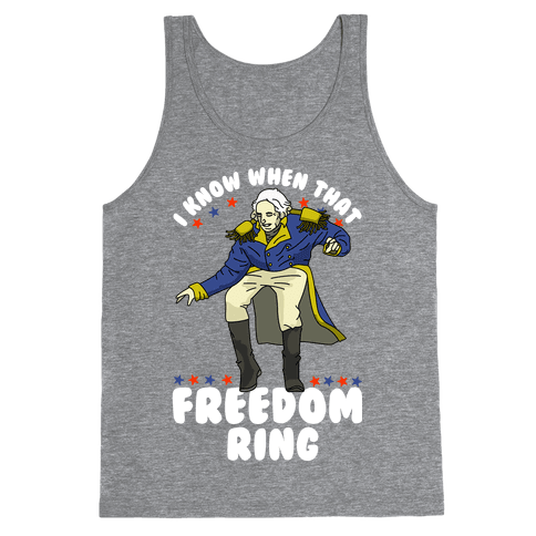 I Know When That Freedom Ring Tank Top