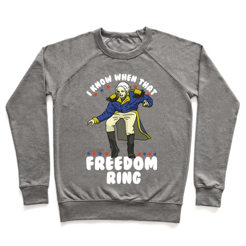I Know When That Freedom Ring Pullover