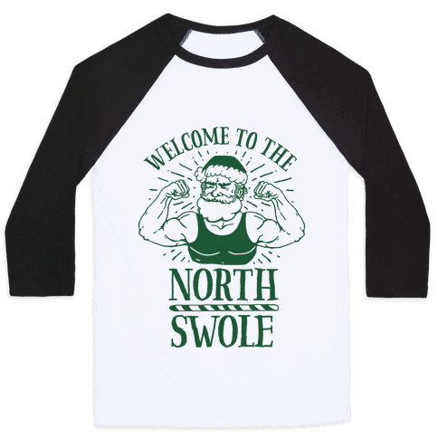 Welcome to the North Swole Baseball Tee