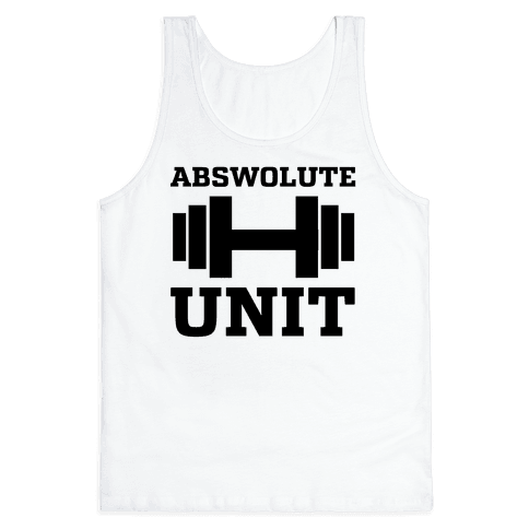 Abswolute Unit Tank Top