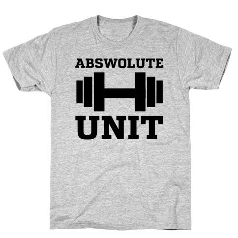Abswolute Unit T-Shirt
