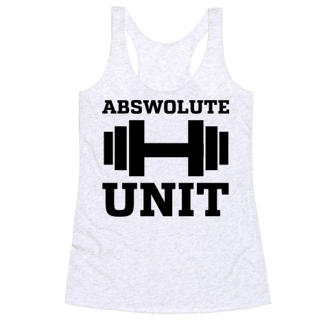 Abswolute Unit Racerback Tank Top
