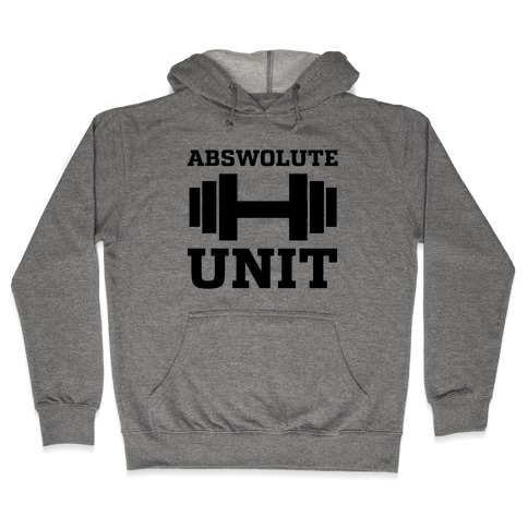 Abswolute Unit Hooded Sweatshirt