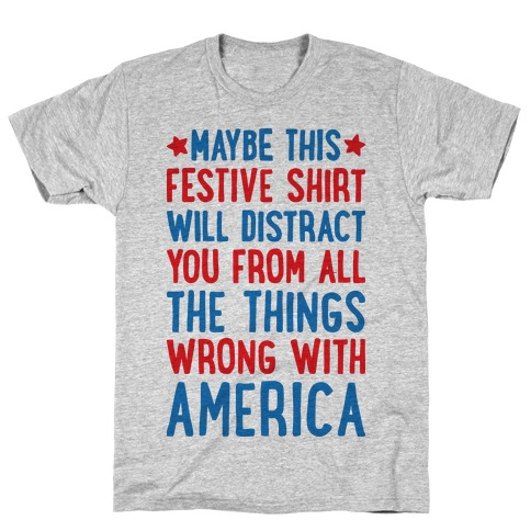 9dc0dc94cb Festive American Distraction T-Shirt | Merica Made