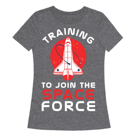Training to Join the Space Force Womens T-Shirt