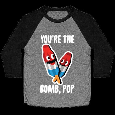 You're The Bomb, Pop Baseball Tee