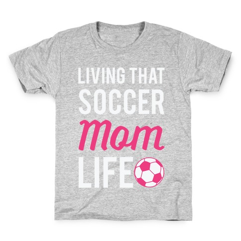 Living That Soccer Mom Life Kids T-Shirt