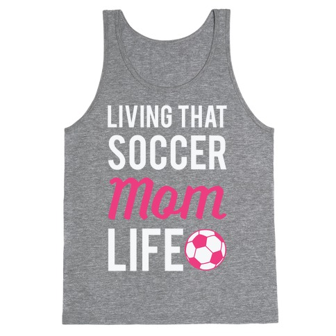 Living That Soccer Mom Life Tank Top