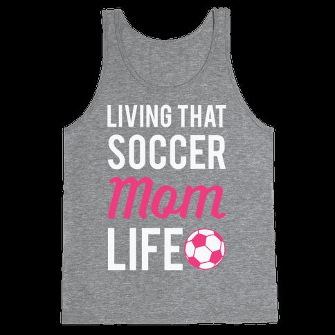 Living That Soccer Mom Life Tank Top