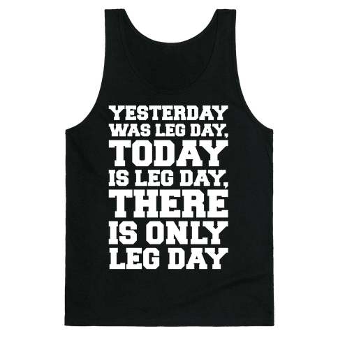There Is Only Leg Day White Print  Tank Top