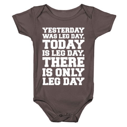 There Is Only Leg Day White Print Baby One-Piece