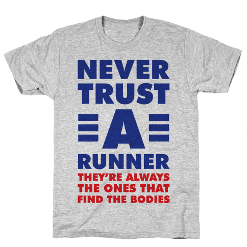 Never Trust a Runner Mens/Unisex T-Shirt