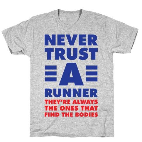 Never Trust a Runner Mens/Unisex T-Shirt