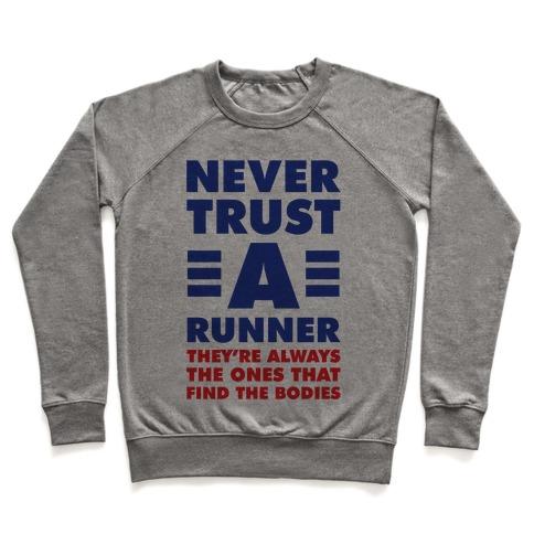 Never Trust a Runner Pullover