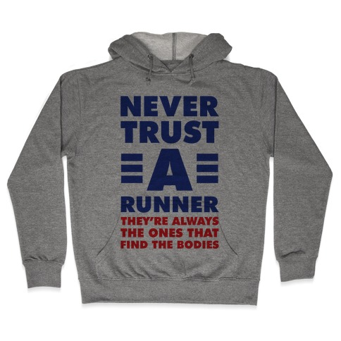 Never Trust a Runner Hooded Sweatshirt