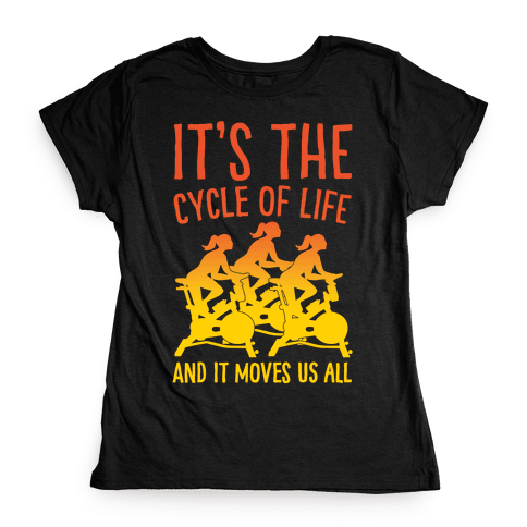 It's The Cycle of Life Spinning Parody White Print Womens T-Shirt