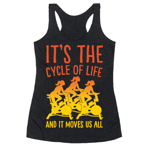 It's The Cycle of Life Spinning Parody White Print Racerback Tank Top