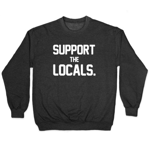 Support the Locals Pullover