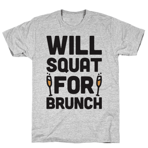 Will Squat For Brunch Mens T-Shirt