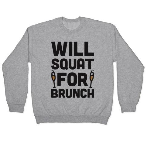 Will Squat For Brunch Pullover